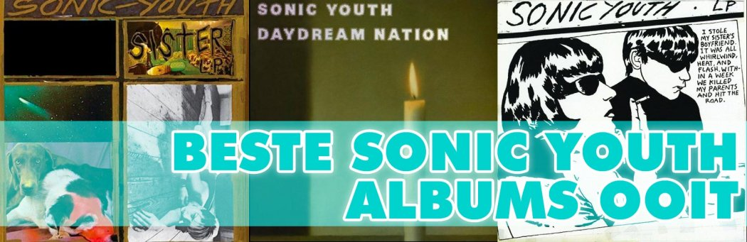 top tien beste Sonic Youth albums